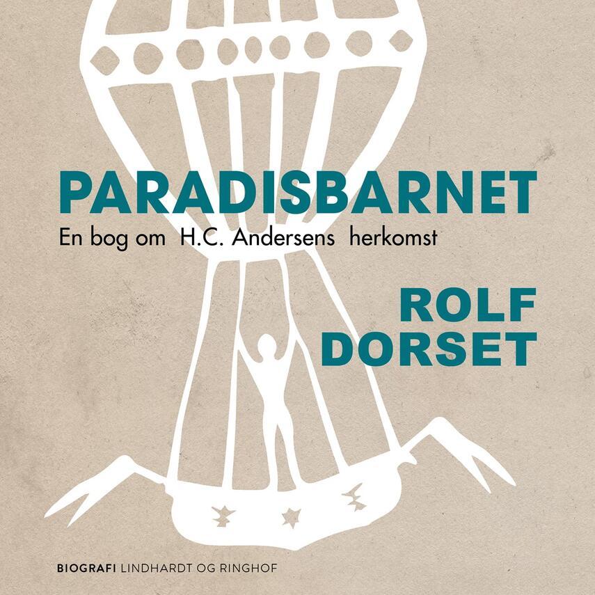 Rolf Dorset: Paradisbarnet : en bog om H.C. Andersens herkomst