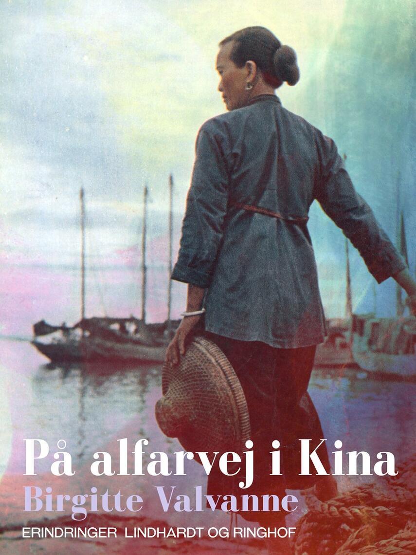 Birgitte Valvanne: På alfarvej i Kina