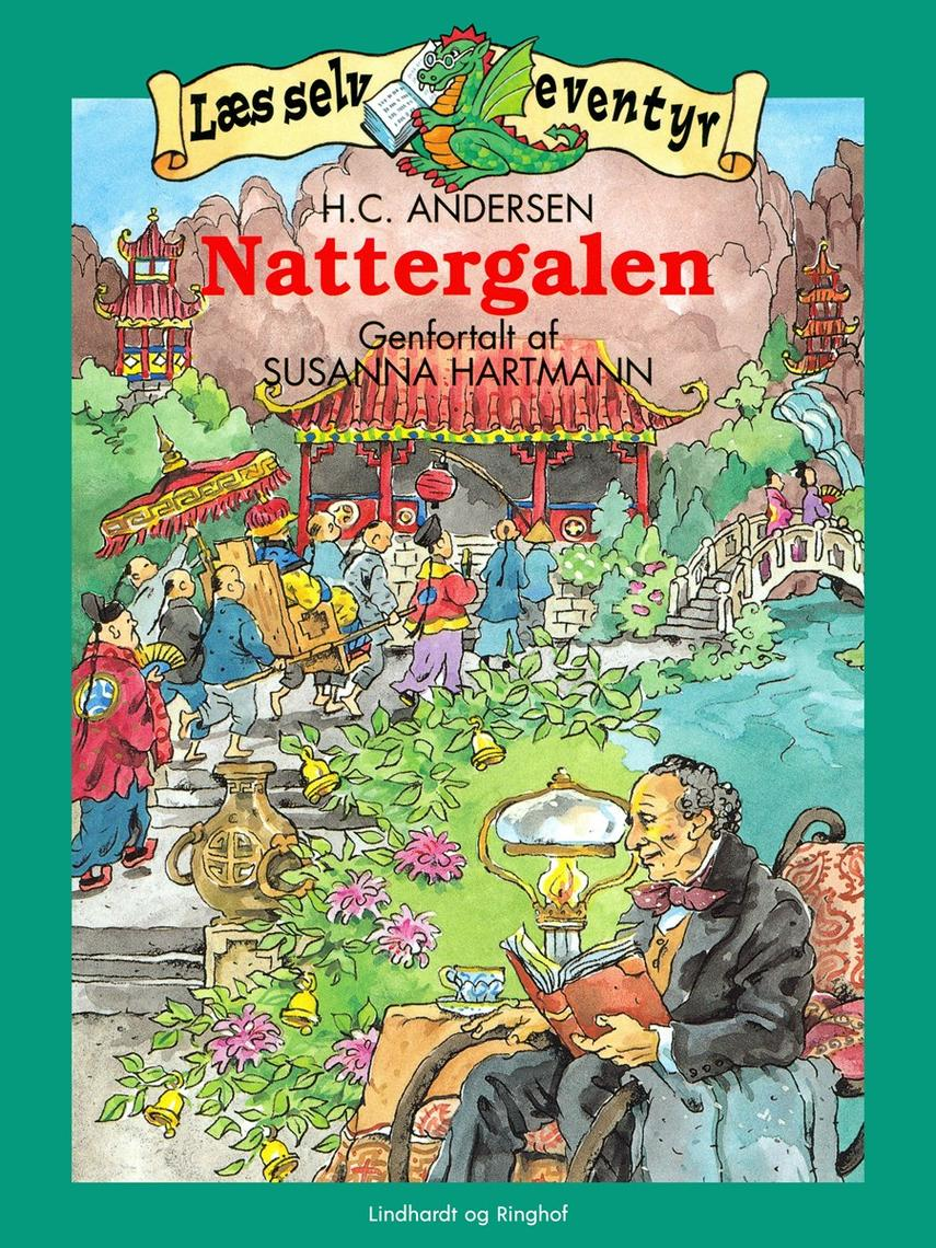 H. C. Andersen (f. 1805): Nattergalen (Ill. Susanna Hartmann)