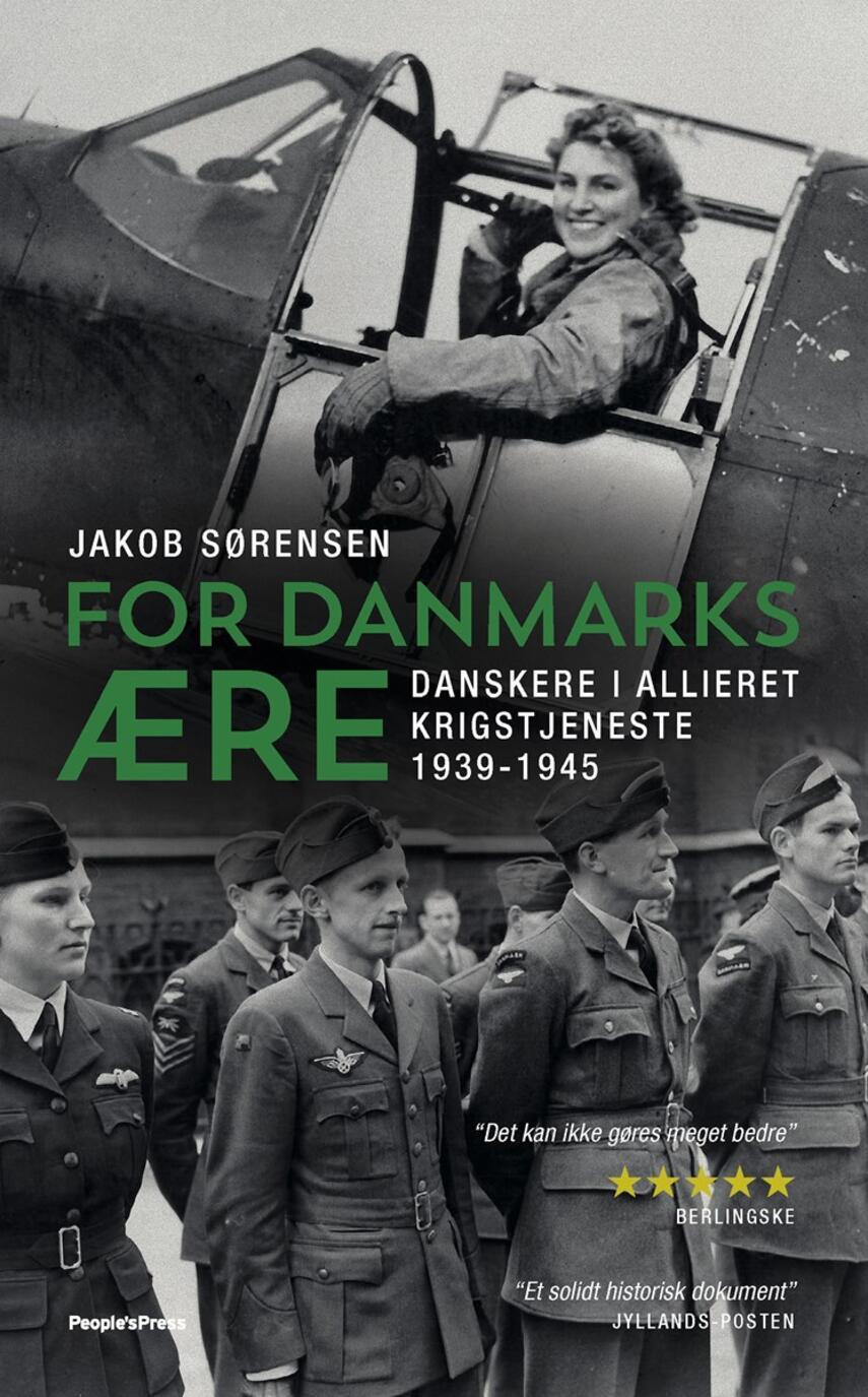 Jakob Sørensen (f. 1973): For Danmarks ære : danskere i allieret krigstjeneste 1939-1945