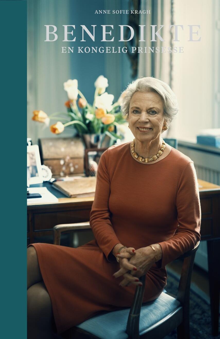 Anne Sofie Kragh: Benedikte : en kongelig prinsesse