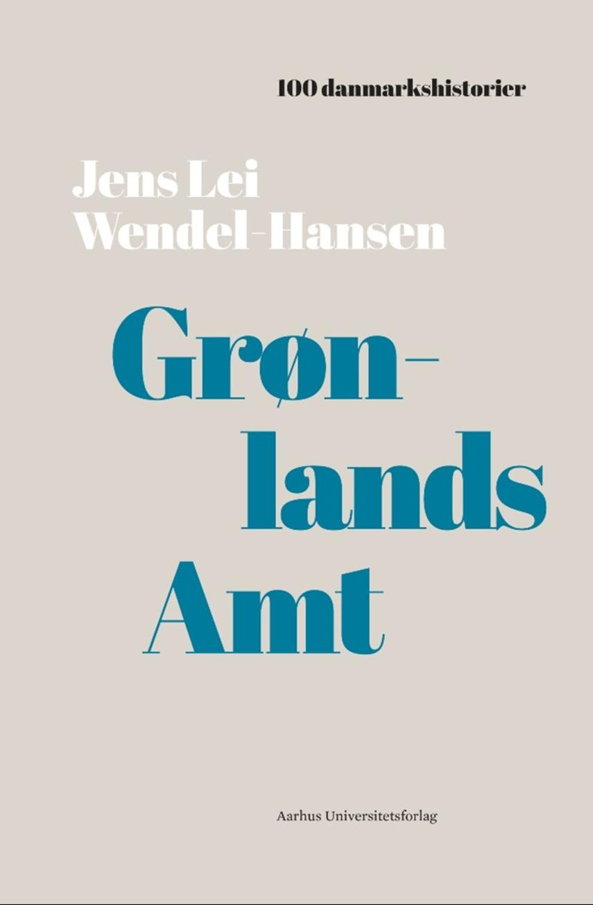 Jens Lei Wendel-Hansen: Grønlands Amt