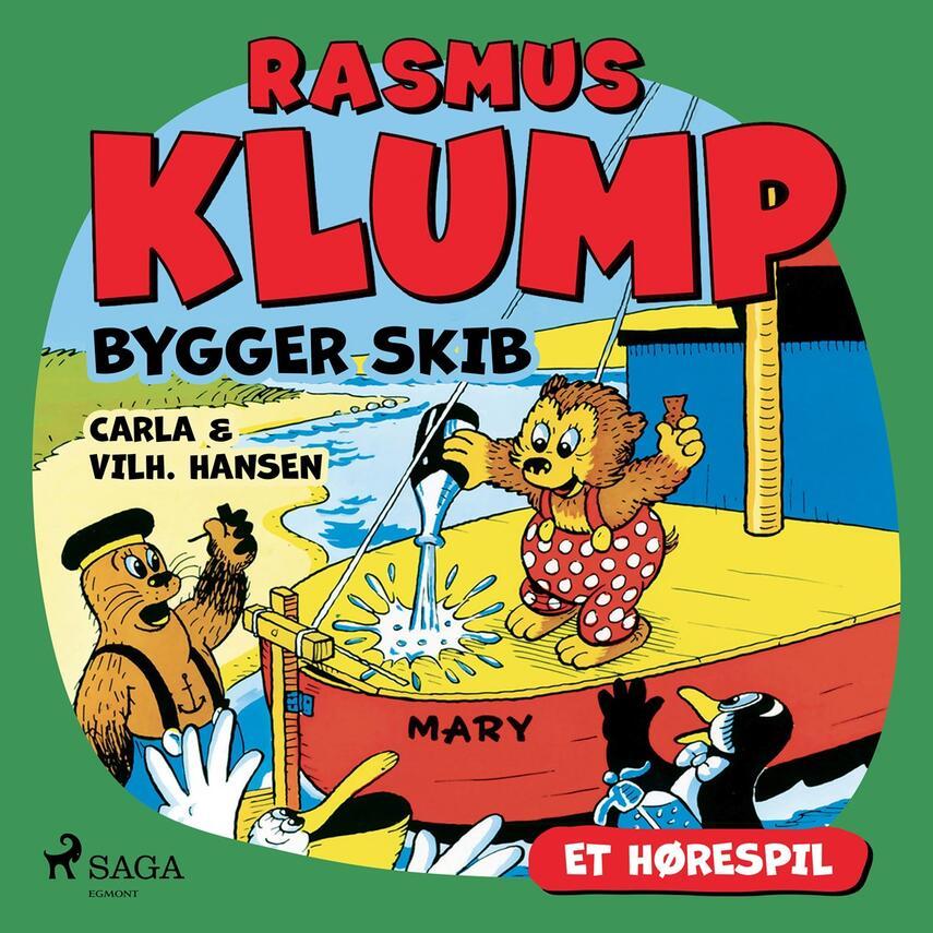 Carla Hansen (f. 1906), Vilh. Hansen (f. 1900): Rasmus Klump bygger skib (Dramatiseret)