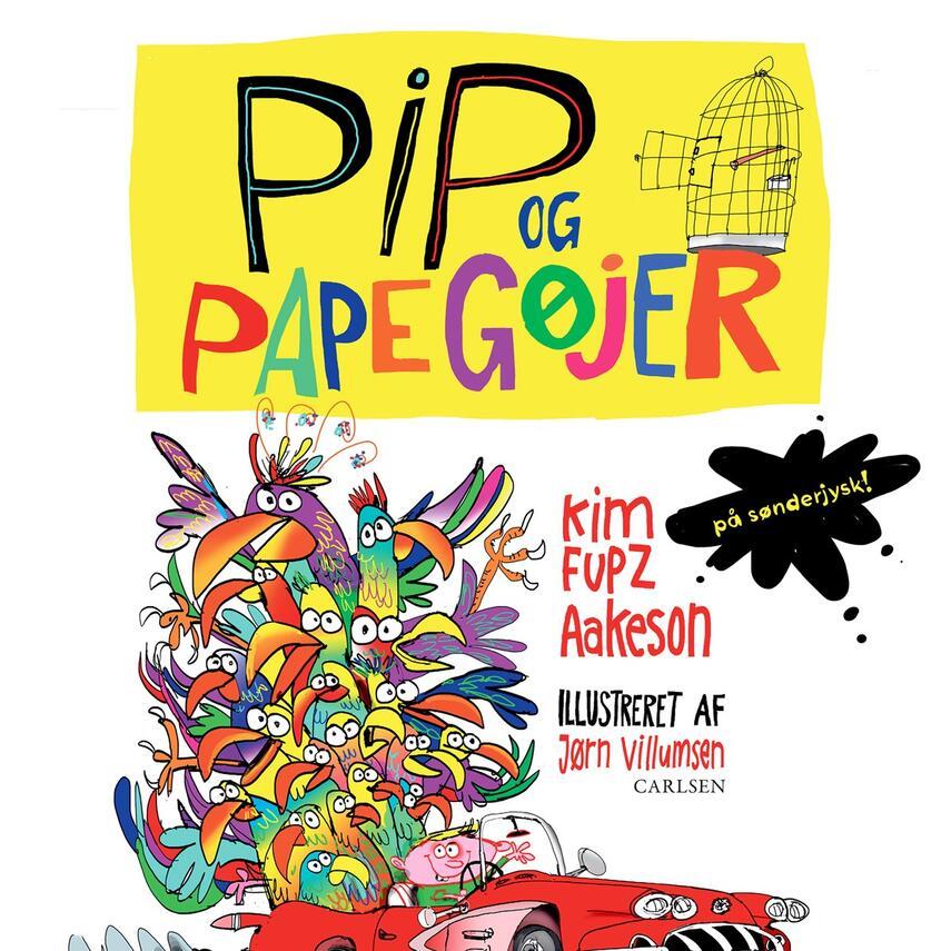 Kim Fupz Aakeson: Pip og papegøjer (Sønderjysk)