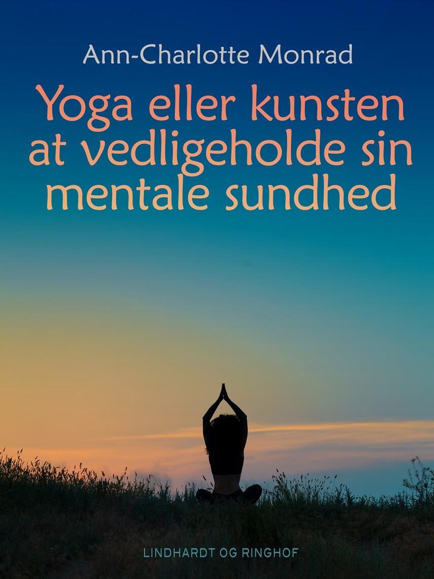 Ann-Charlotte Monrad: Yoga eller kunsten at vedligeholde sin mentale sundhed