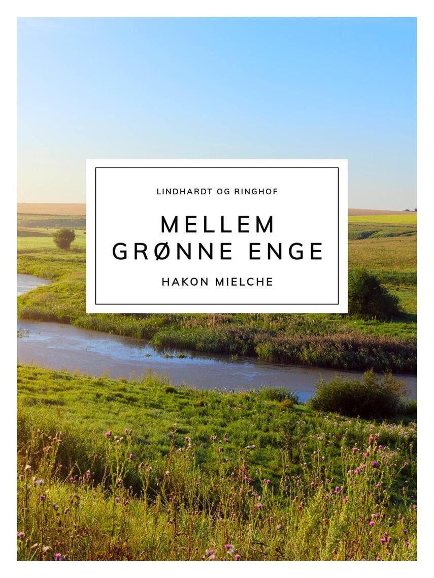 Hakon Mielche: Mellem grønne Enge