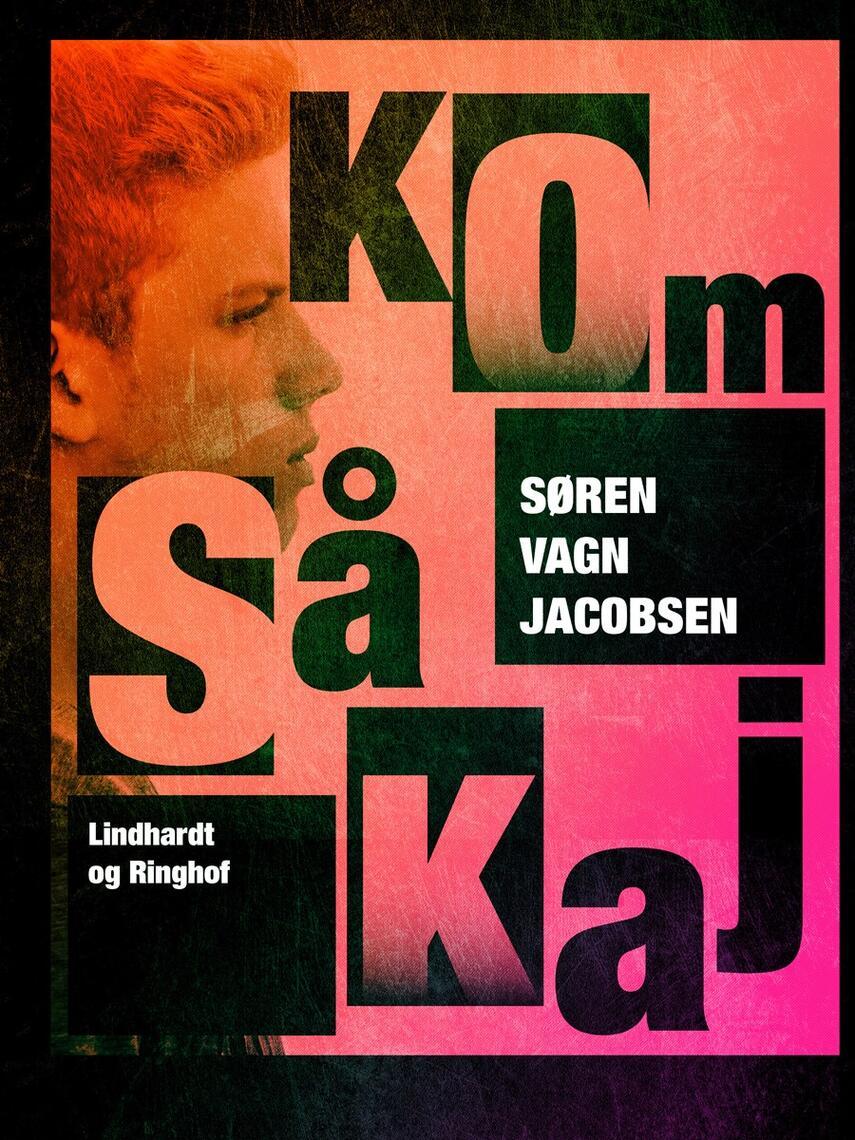 Søren Vagn Jacobsen (f. 1946): Kom så Kaj