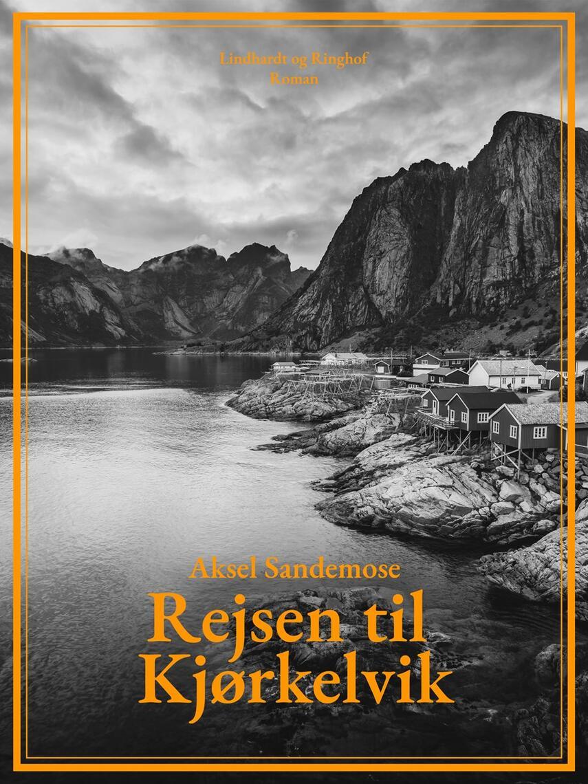 Aksel Sandemose: Rejsen til Kjørkelvik