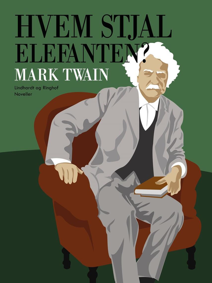 Mark Twain: Hvem stjal elefanten? : noveller