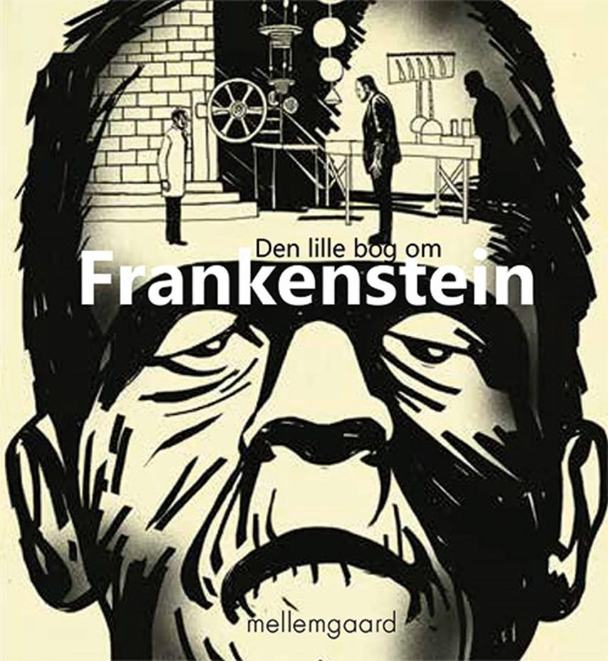 Morten Mikkelsen: Den lille bog om Frankenstein