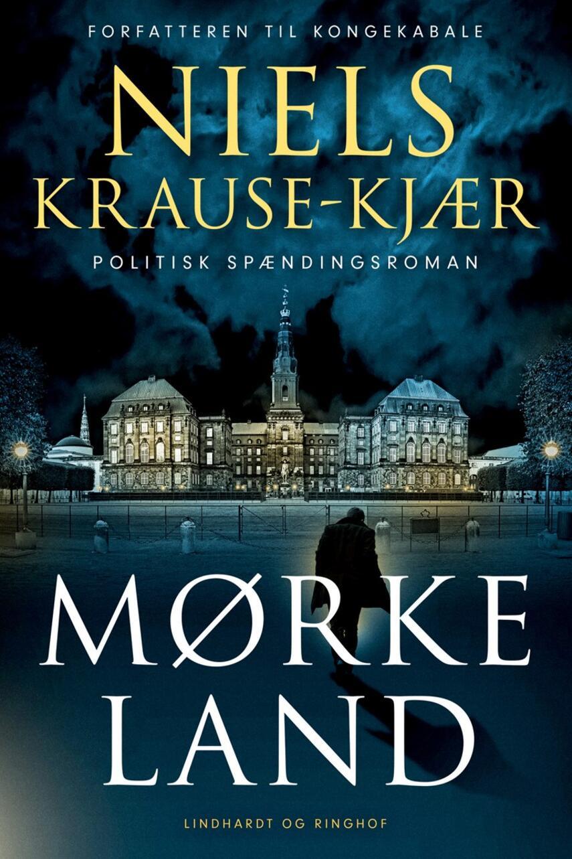 Niels Krause-Kjær: Mørkeland : politisk spændingsroman