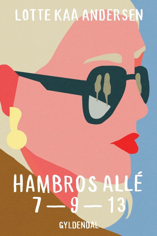 Lotte Kaa Andersen: Hambros Allé 7-9-13 : roman
