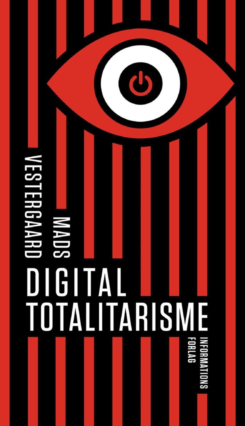 Mads Vestergaard (f. 1979): Digital totalitarisme