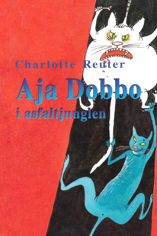 Charlotte Reuter: Aja Dobbo i asfaltjunglen