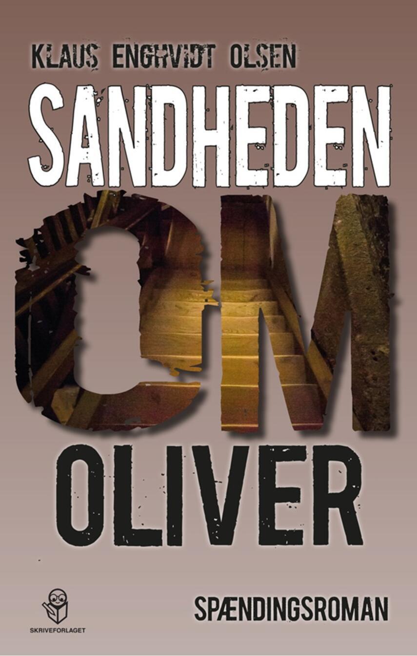 Klaus Enghvidt Olsen: Sandheden om Oliver : spændingsroman