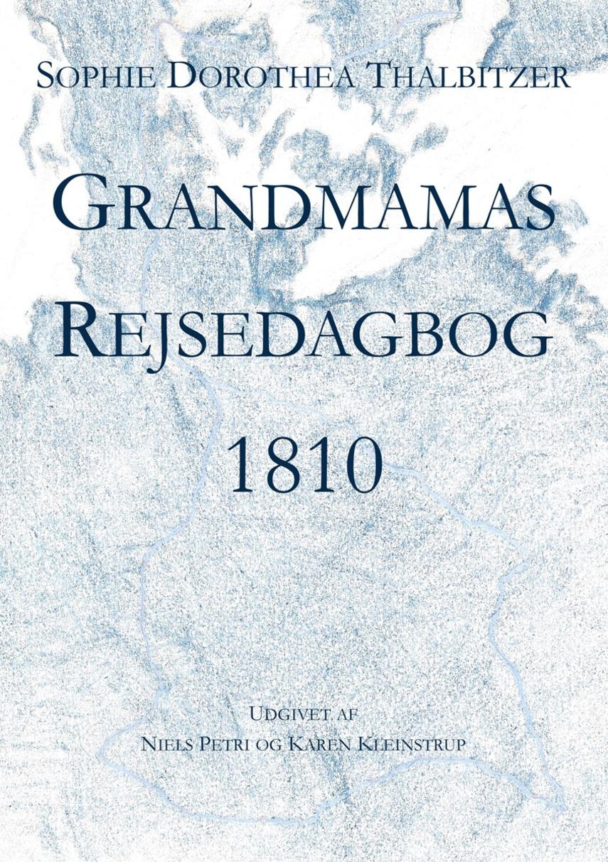 Sophie Dorothea Thalbitzer: Grandmamas Rejsedagbog 1810