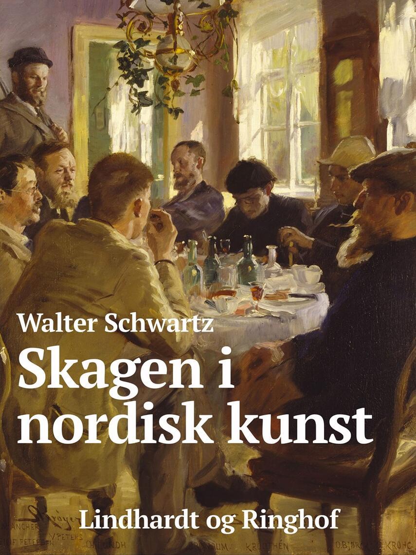 Walter Schwartz: Skagen i nordisk kunst : fra Michael Ancher til Ludvig Karsten