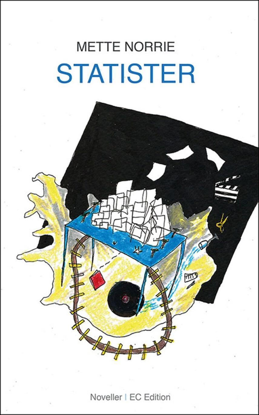 Mette Norrie: Statister : noveller