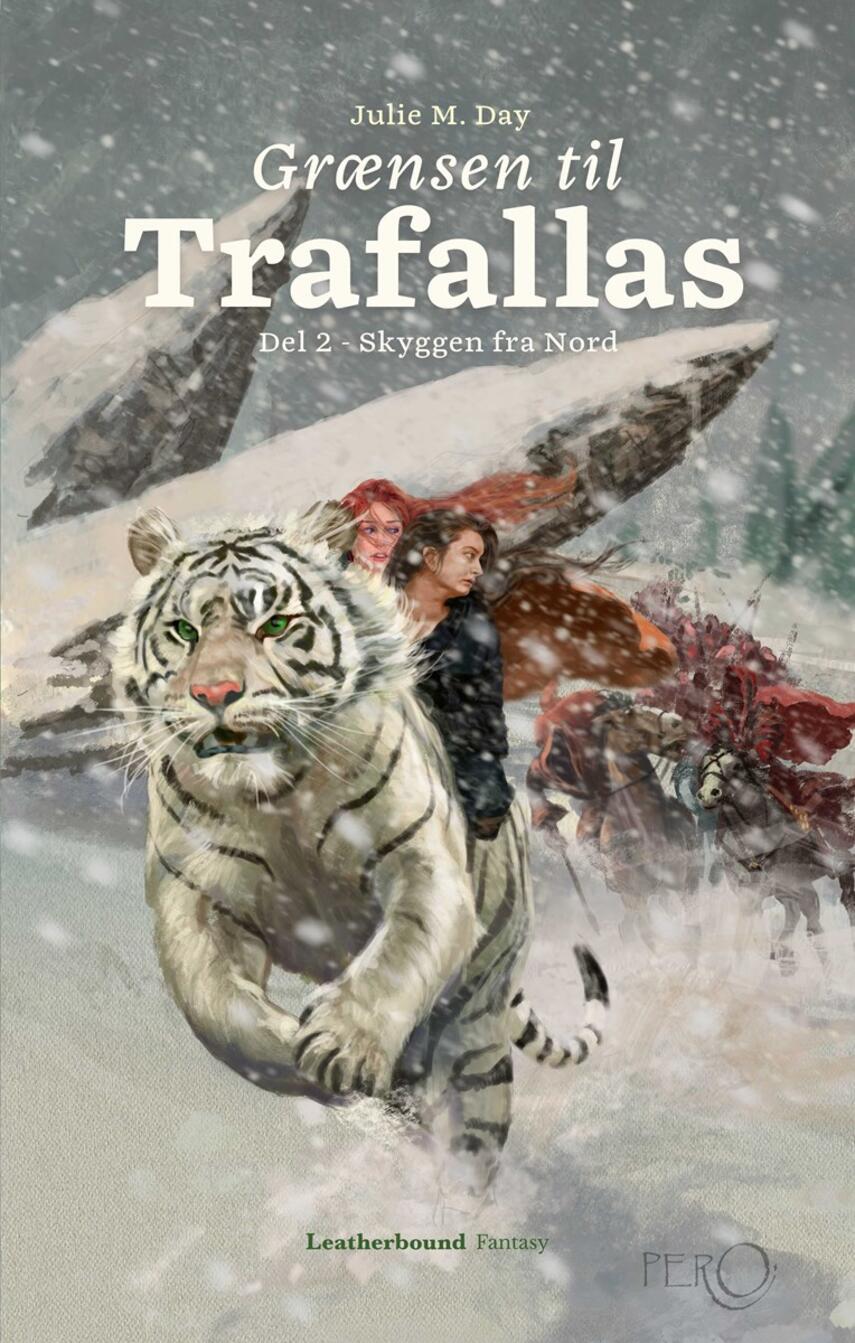 Julie M. Day: Grænsen til Trafallas. Del 2, Skyggen fra Nord