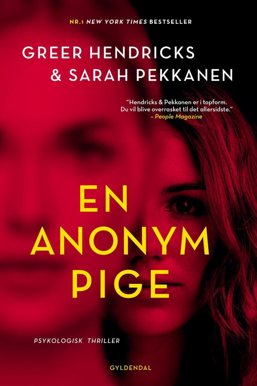 Greer Hendricks: En anonym pige : psykologisk thriller