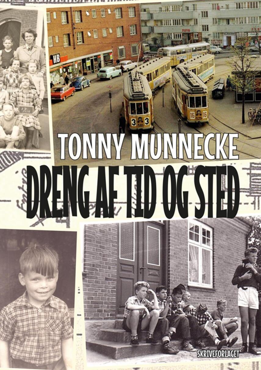 Tonny Munnecke (f. 1946): Dreng af tid og sted