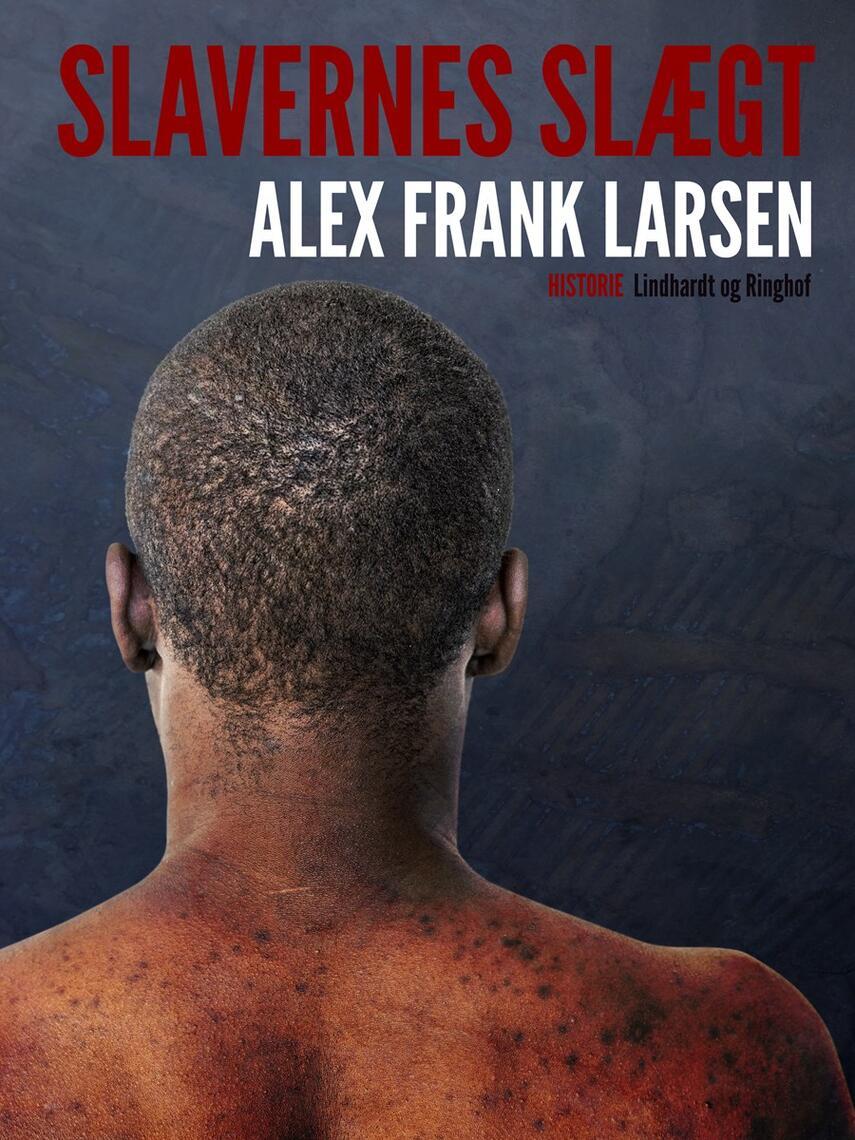 Alex Frank Larsen (f. 1946): Slavernes slægt