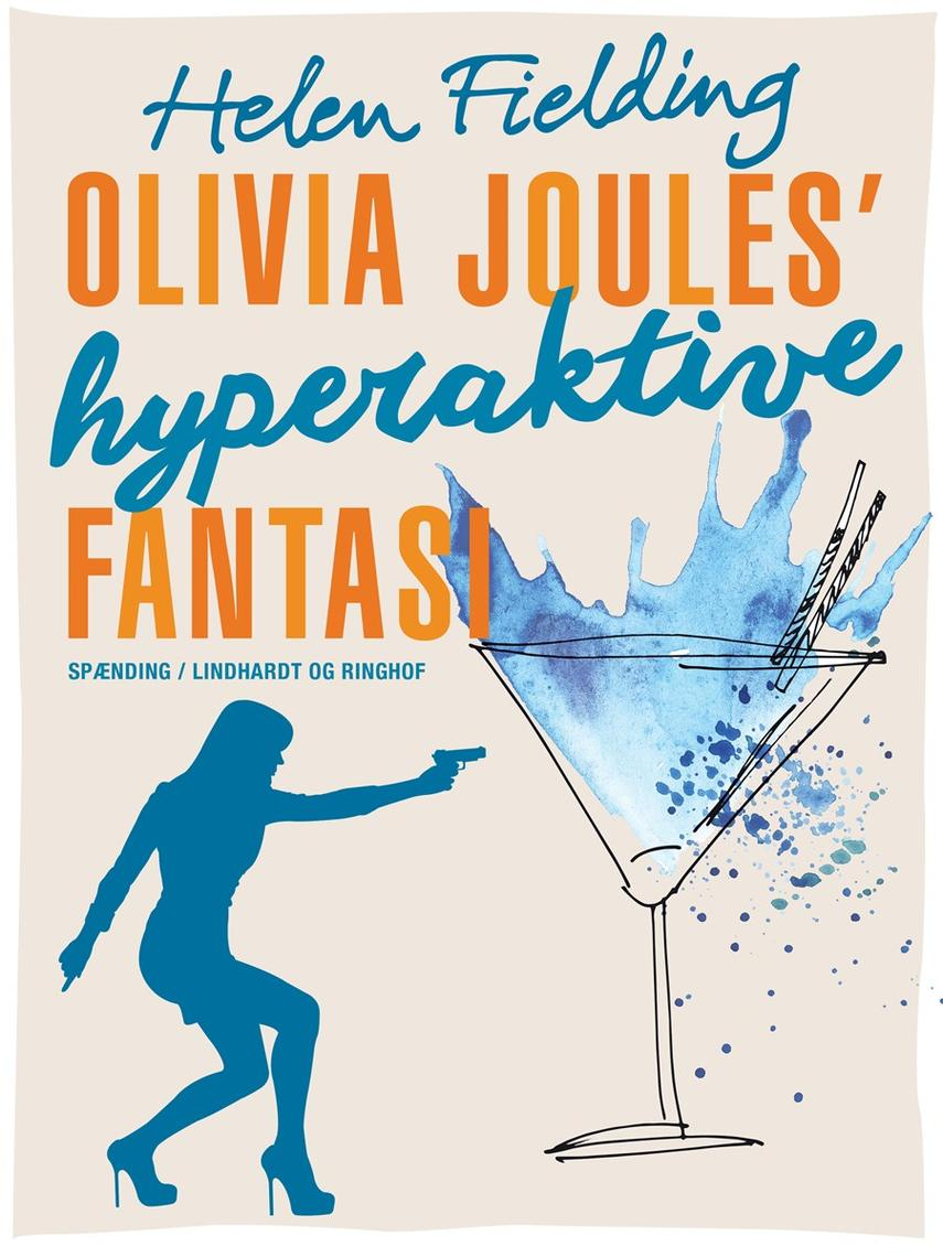 Helen Fielding: Olivia Joules' hyperaktive fantasi