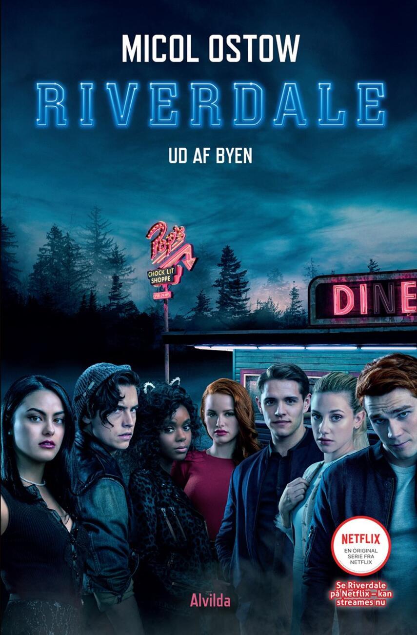 Micol Ostow: Riverdale - ud af byen