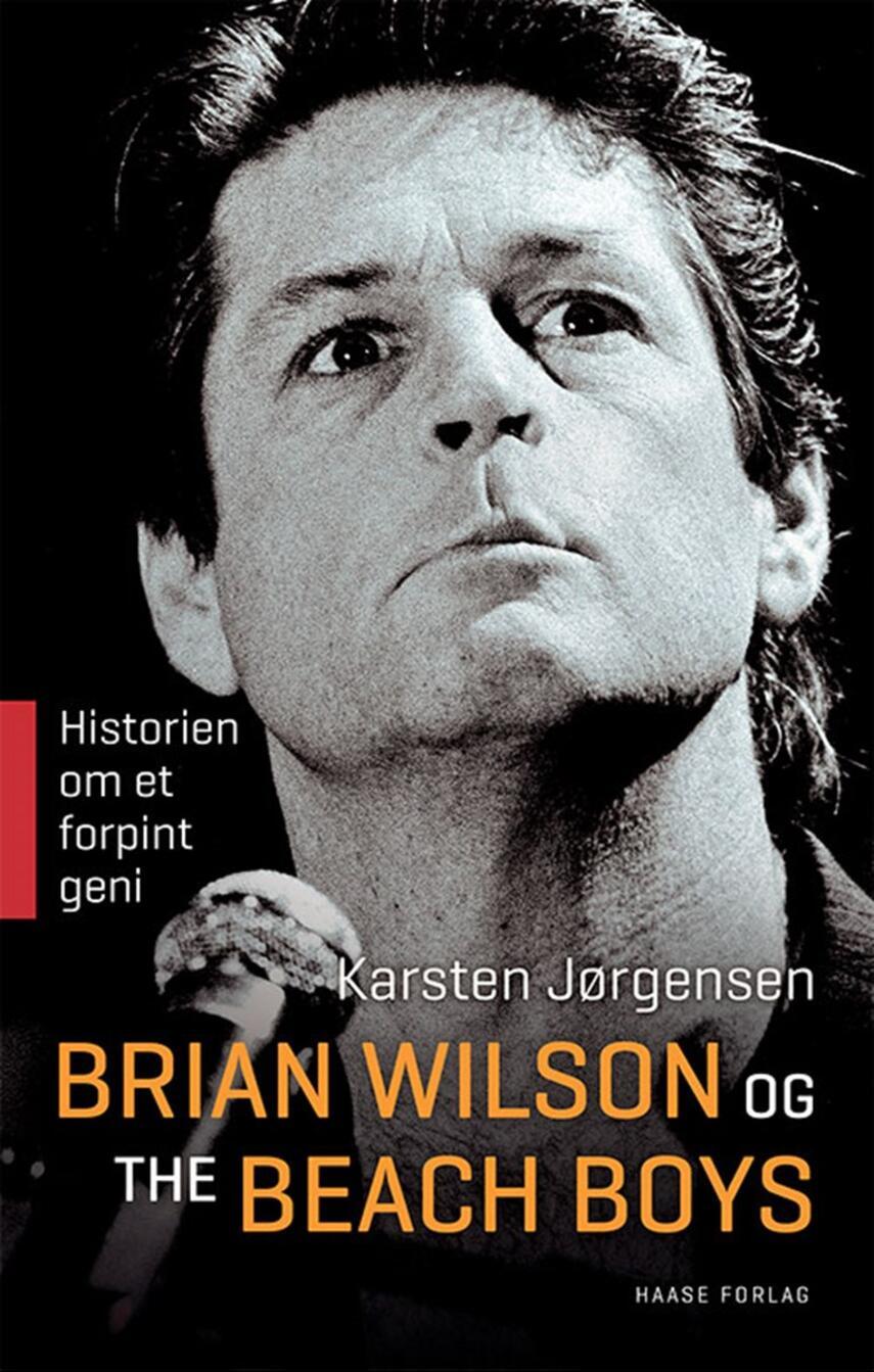 Karsten Jørgensen (f. 1955): Brian Wilson og The Beach Boys : historien om et forpint geni