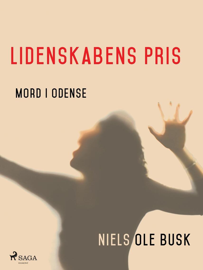 Niels Ole Busk: Lidenskabens pris : mord i Odense