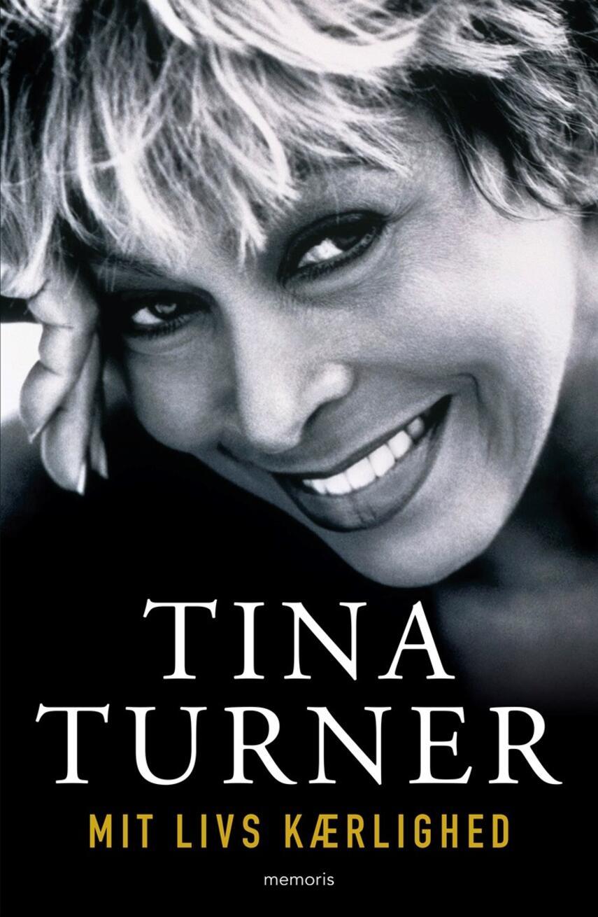 Tina Turner, Dominik Wichmann, Deborah Davis: Mit livs kærlighed