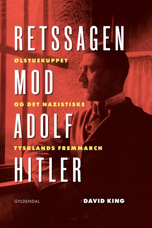 David King (f. 1970): Retssagen mod Adolf Hitler : Ølstuekuppet og det nazistiske Tysklands fremmarch
