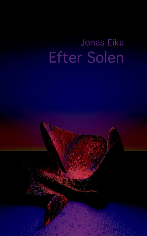 Jonas Eika (f. 1991): Efter solen