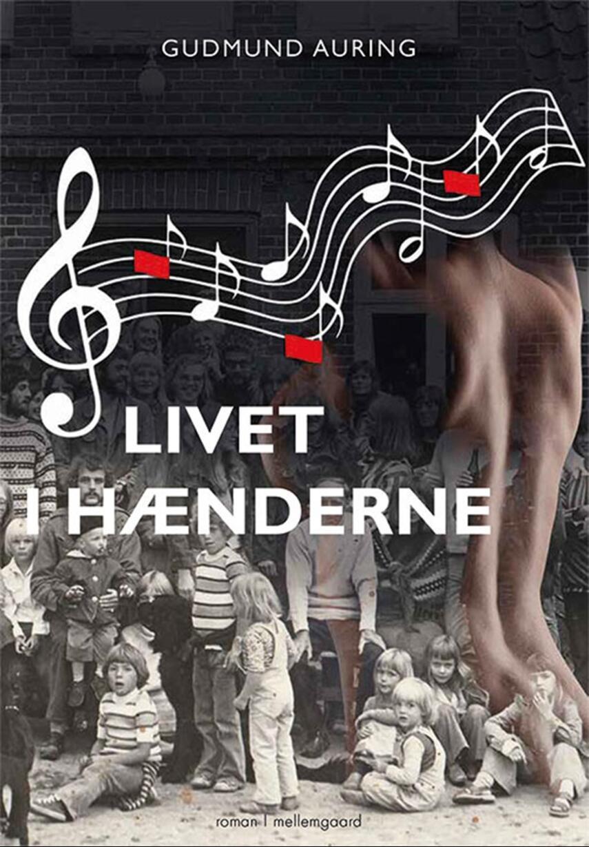 Gudmund Auring: Livet i hænderne : roman