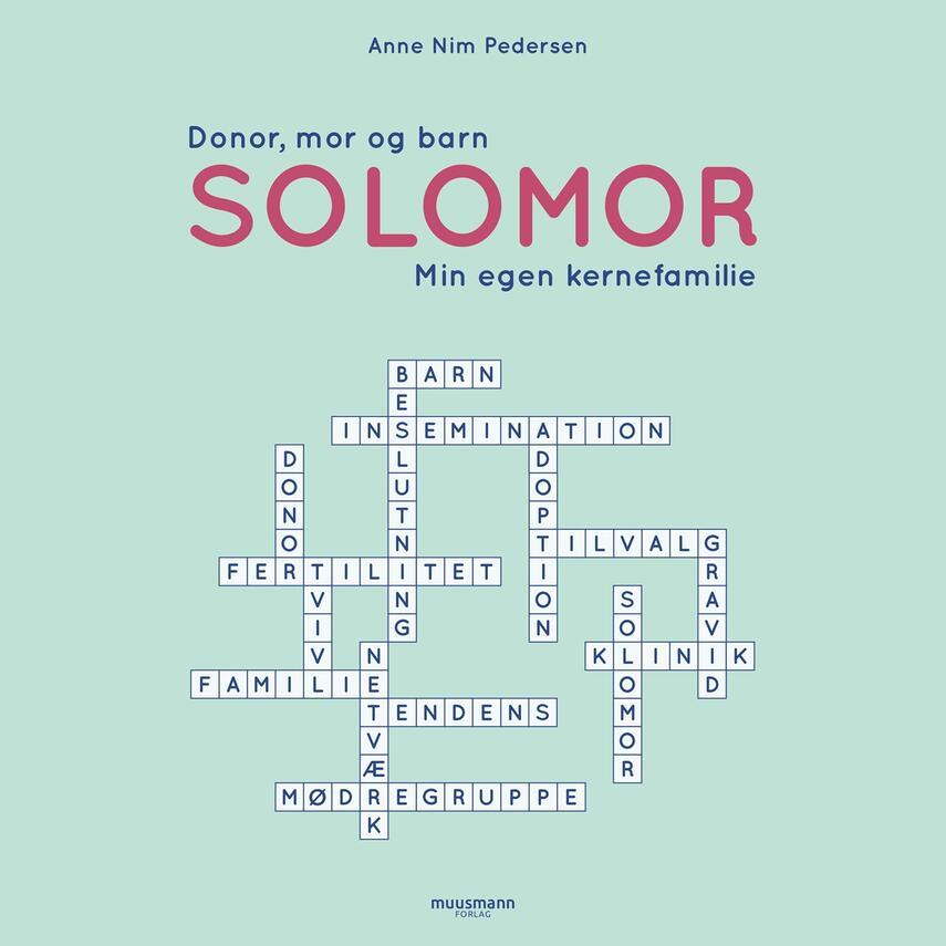 Anne Nim Pedersen (f. 1977): Solomor : donor, mor og barn : min egen kernefamilie