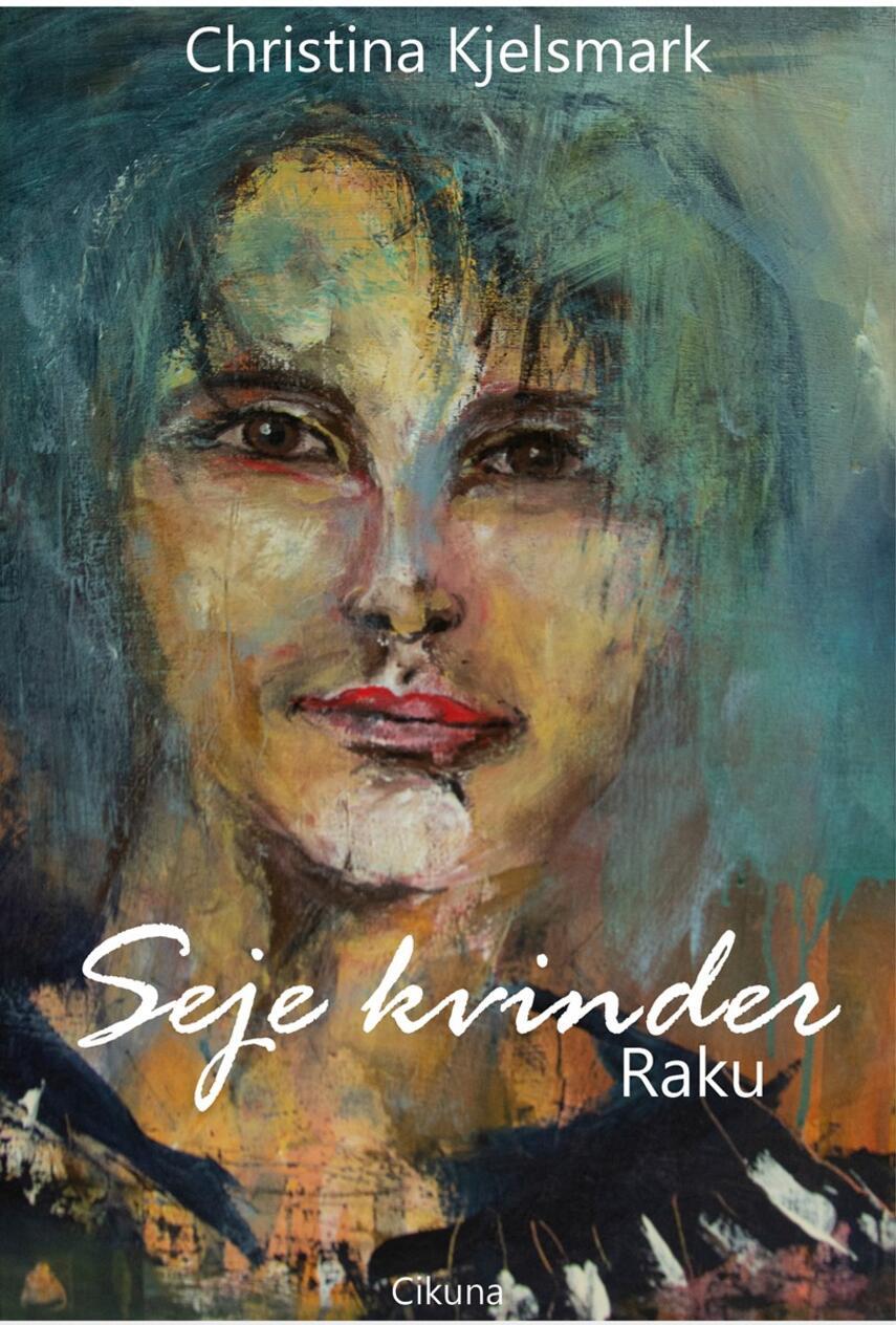 Christina Kjelsmark: Seje kvinder - Raku
