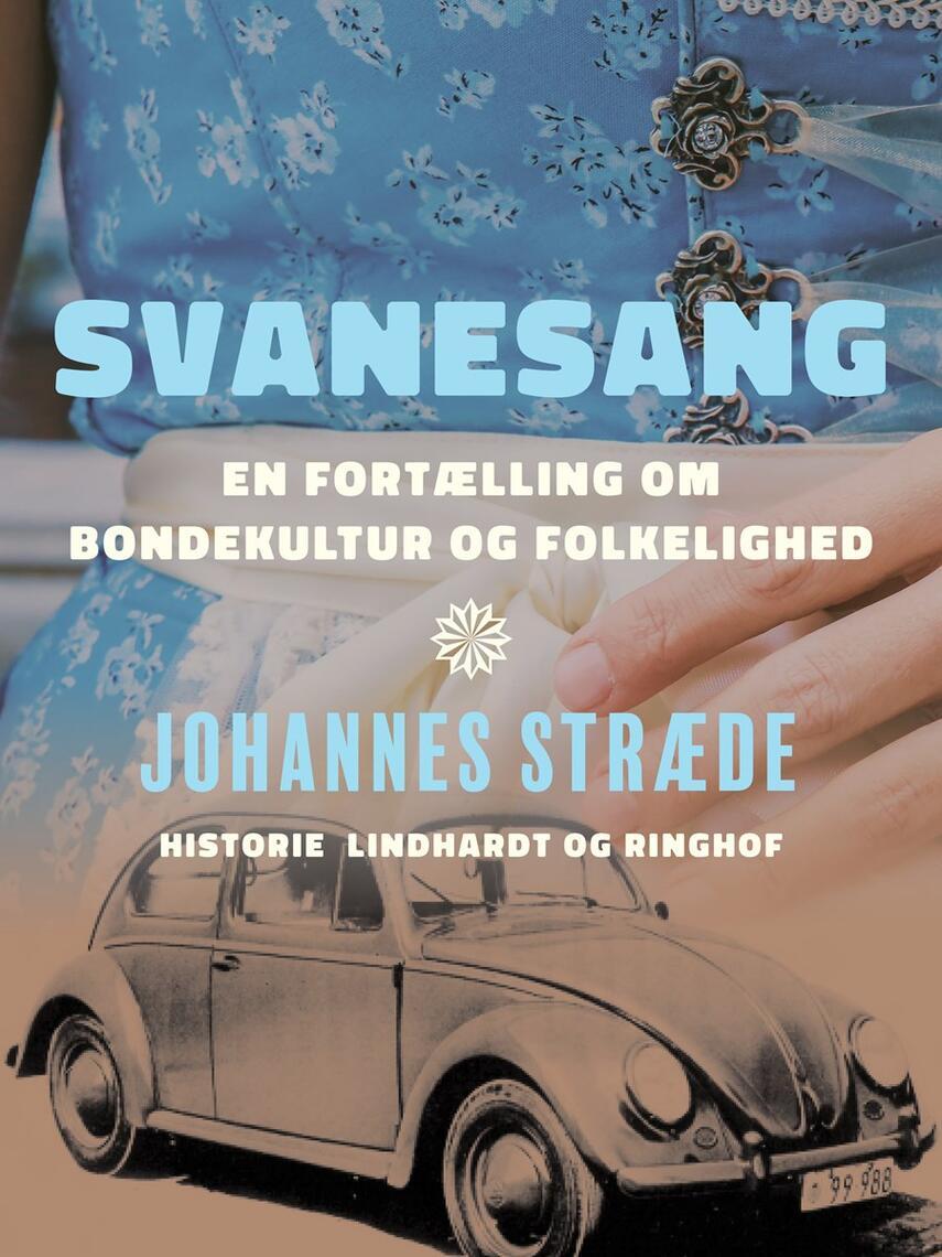 Johs. Stræde: Svanesang : en fortælling om bondekultur og folkelighed