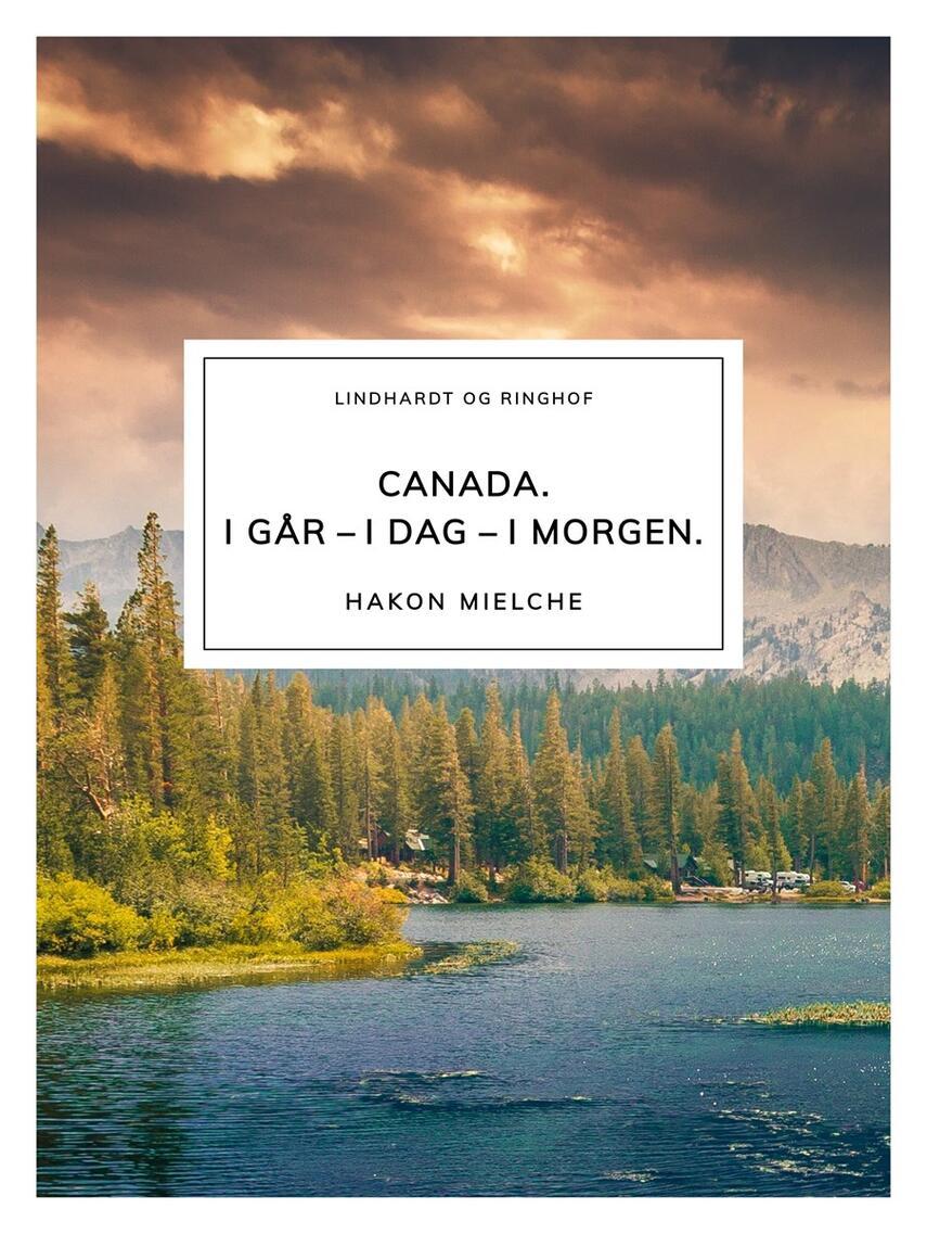 Hakon Mielche: Canada : i går - i dag - i morgen