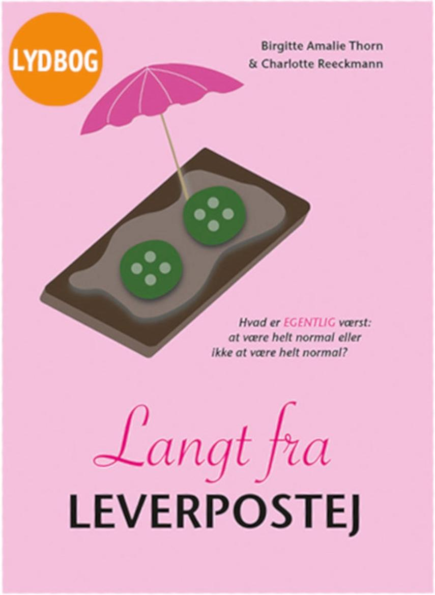 Birgitte Amalie Thorn, Charlotte Reeckmann: Langt fra leverpostej