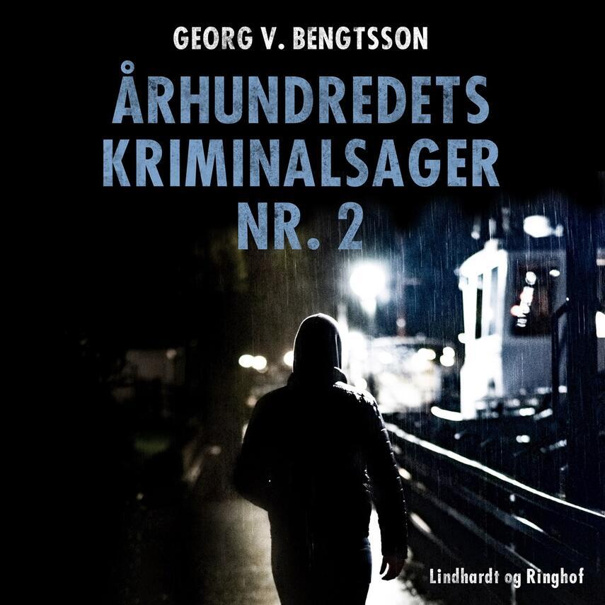 Georg V. Bengtsson: Århundredets kriminalsager. Bind 2