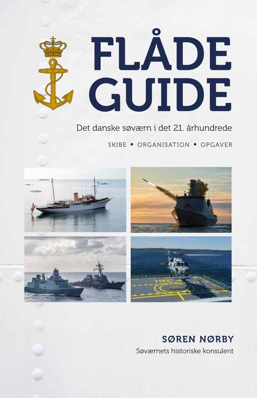 Søren Nørby (f. 1976-04-14): Flådeguide : det danske søværn i det 21. århundrede : skibe, organisation, opgaver