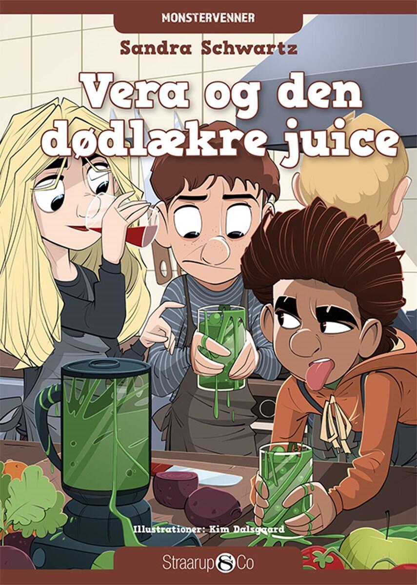 Sandra Schwartz: Vera og den dødlækre juice