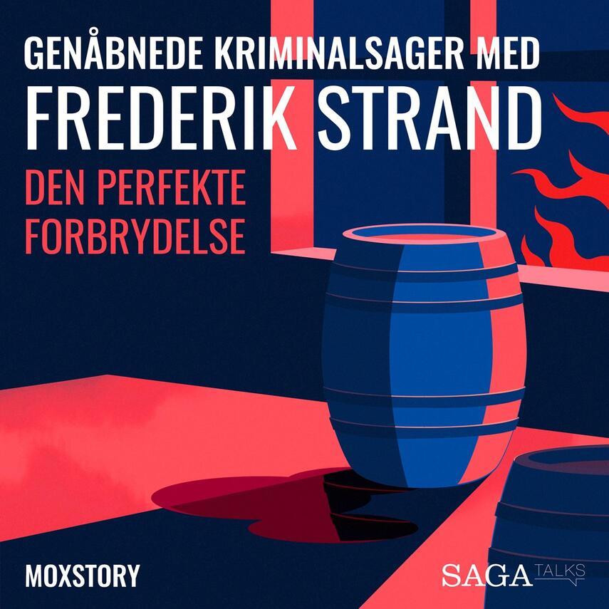 : Genåbnede kriminalsager med Frederik Strand : Den perfekte forbrydelse