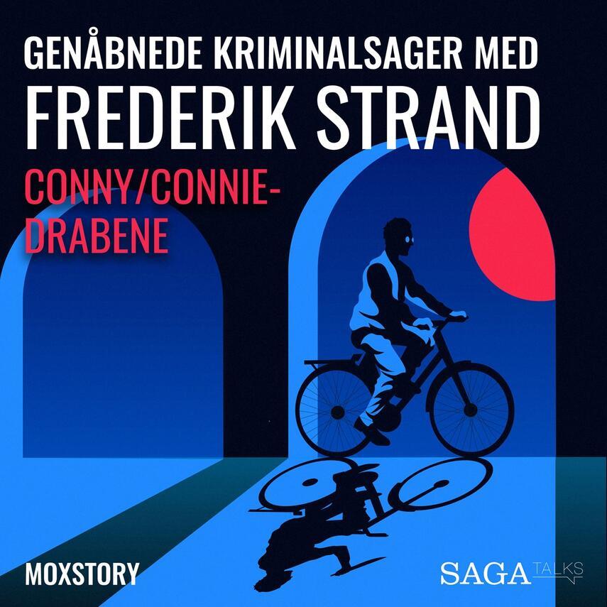 : Genåbnede kriminalsager med Frederik Strand : Conny/Connie-drabene