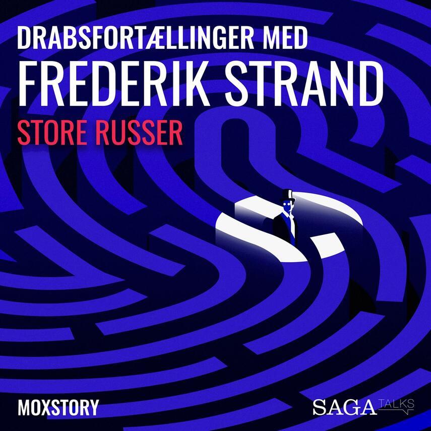 : Genåbnede kriminalsager med Frederik Strand : Store Russer