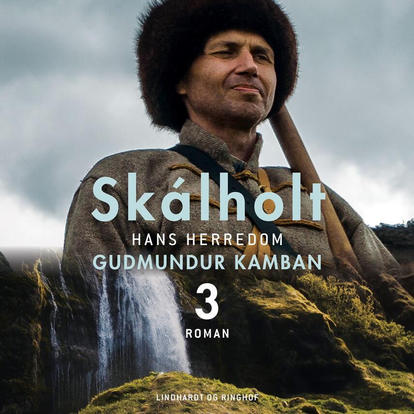 Gudmundur Kamban: Skálholt. Bind 3, Hans herredom