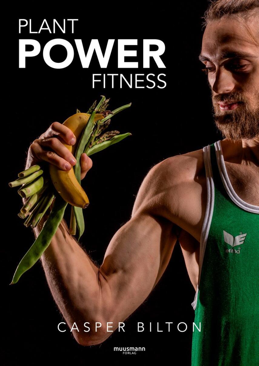 Casper Bilton: Plant power fitness