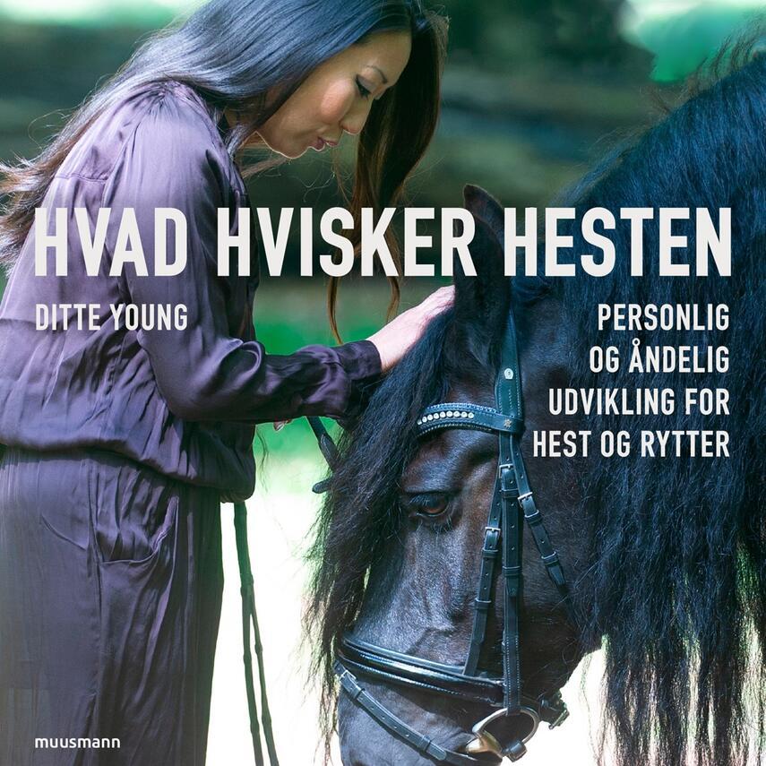 Ditte Young (f. 1979): Hvad hvisker hesten : personlig og åndelig udvikling for hest og rytter