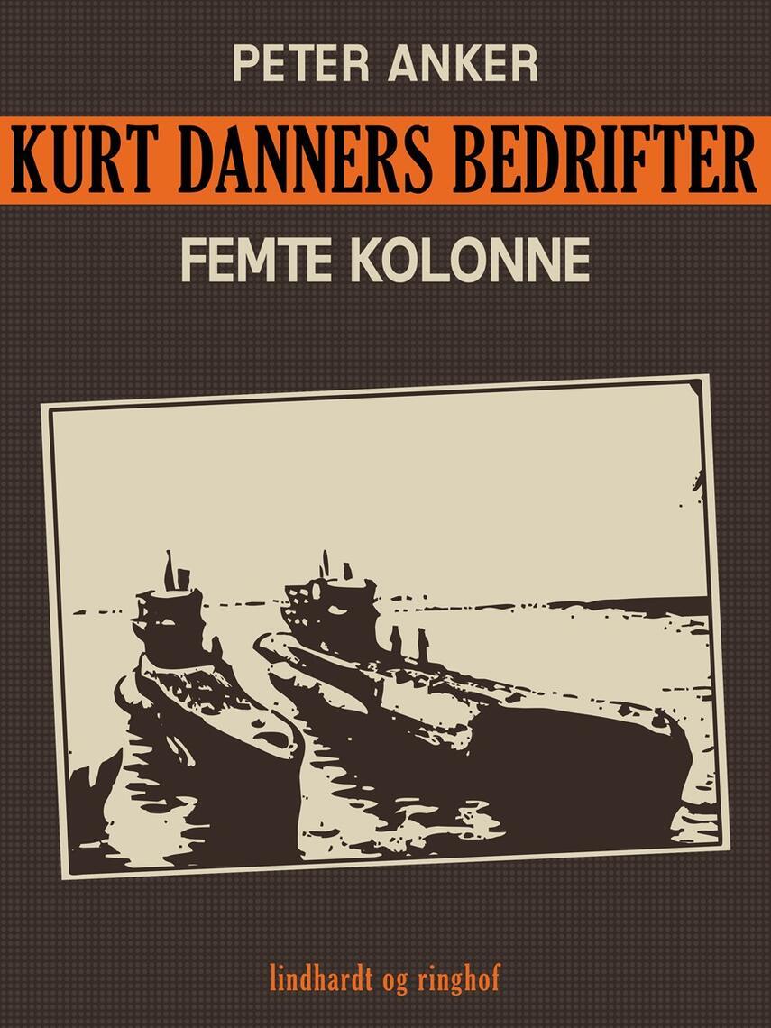 : Kurt Danners bedrifter: Femte kolonne