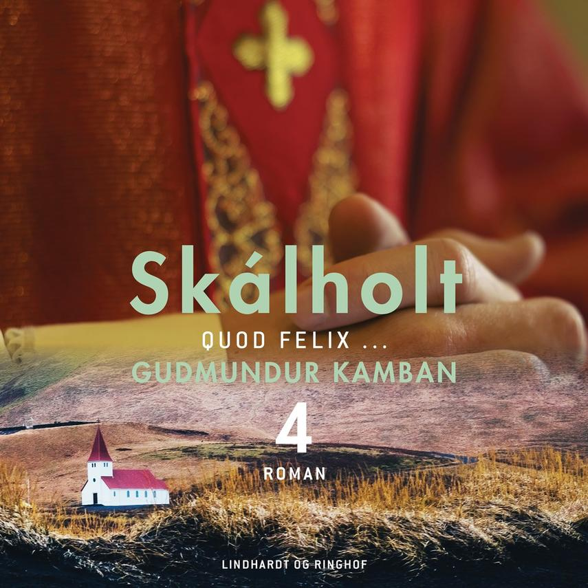 Gudmundur Kamban: Skálholt. Bind 4, Quod felix